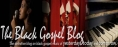 Black Gospel Blog